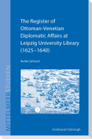 The Register of Ottoman-Venetian Diplomatic Affairs at Leipzig University Library (1625-1640)