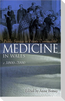 Medicine in Wales: 1800-2000: Public Service or Private Commodity
