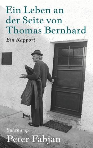 Fabjan, Peter. Meine Jahre mit Thomas Bernhard - E