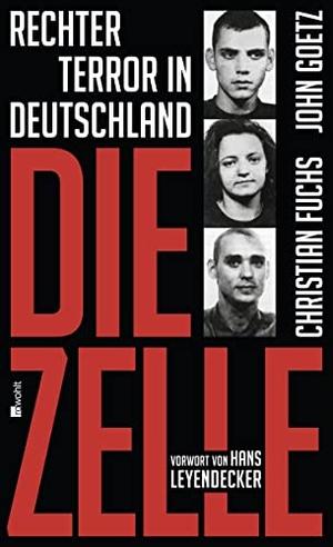 Christian Fuchs / John Goetz / Hans Leyendecker. Die Zelle - Rechter Terror in Deutschland. Rowohlt, 2012.