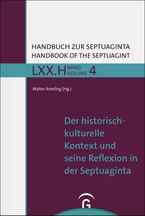 Walter Ameling. Handbuch zur Septuaginta / Der historisch-kulturelle Kontext und seine Reflexion in der Septuaginta. Gütersloher Verlagshaus, 2020.