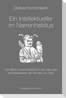 Ein Intellektueller im Narrenhabitus