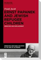 Ernst Papanek and Jewish Refugee Children