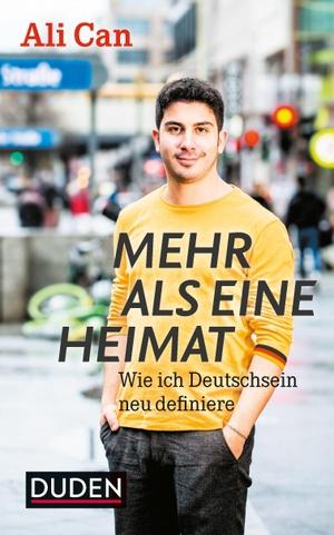 Ali Can. Mehr als eine Heimat - Wie ich Deutschsein neu definiere. Bibliographisches Institut, 2019.
