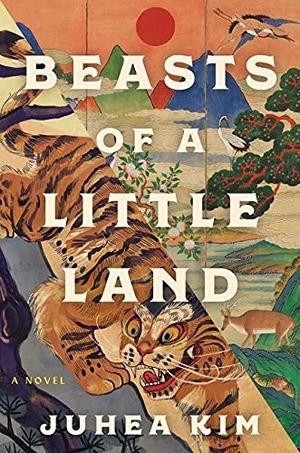 Kim, Juhea. Beasts of a Little Land - A Novel. Harper Collins Publ. USA, 2021.