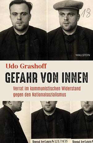 Grashoff, Udo. Gefahr von innen - Verrat im kommunistischen Widerstand gegen den Nationalsozialismus. Wallstein Verlag GmbH, 2021.