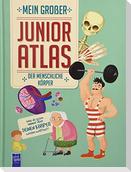 Mein großer Junioratlas - Der menschliche Körper