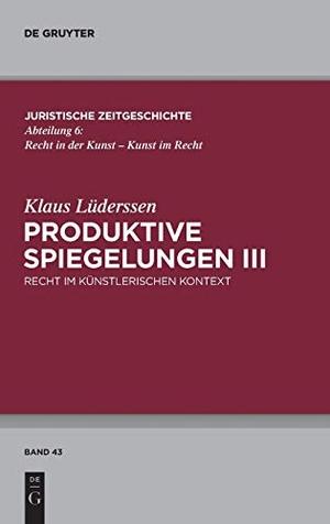 Lüderssen, Klaus. Produktive Spiegelungen III - R