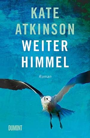 Atkinson, Kate. Weiter Himmel - Roman. DuMont Buch