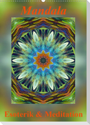 Mandala - Esoterik & Meditation (Wandkalender 2021 DIN A2 hoch)