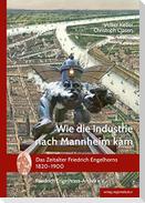 Wie die Industrie nach Mannheim kam