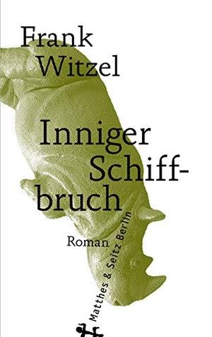 Frank Witzel. Inniger Schiffbruch. Matthes & Seitz Berlin, 2020.