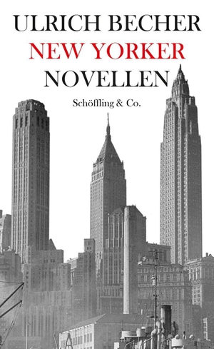 Ulrich Becher / Moritz Wagner / Moritz Wagner. New Yorker Novellen. Schöffling, 2020.