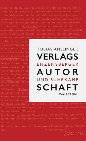 Tobias Amslinger. Verlagsautorschaft - Enzensberger und Suhrkamp. Wallstein, 2018.