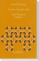 T'An Ssu-t'Ung, 1865-1898: Life and Thought of a Reformer