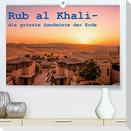 Rub al Khali - die grösste Sandwüste der Erde (Premium, hochwertiger DIN A2 Wandkalender 2021, Kunstdruck in Hochglanz)