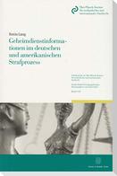 Geheimdienstinformationen im deutschen und amerikanischen Strafprozess