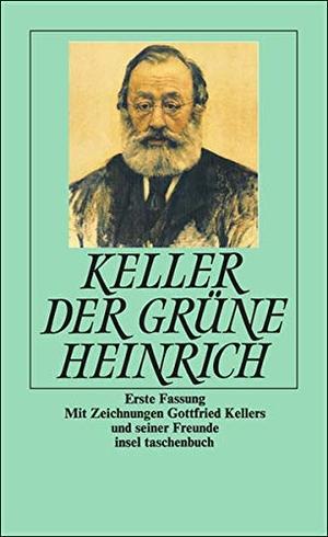 Gottfried Keller. Der grüne Heinrich - Erste Fassung. Insel Verlag, 1978.