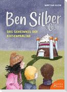 Ben Silber & Co - Das Geheimnis der Riesenpraline