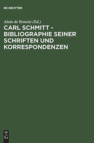 Alain de Benoist. Carl Schmitt – Bibliographie seiner Schriften und Korrespondenzen. De Gruyter, 2003.