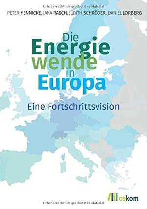 Peter Hennicke / Jana Rasch / Judith Schröder / Daniel Lorberg. Die Energiewende in Europa - Eine Fortschrittsvision. oekom verlag, 2019.