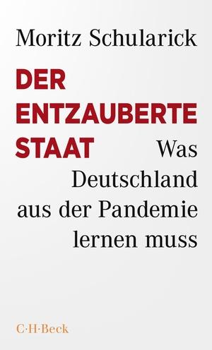 Schularick, Moritz. Der entzauberte Staat - Warum Deutschland durch die Krise stolpert. Beck C. H., 2021.