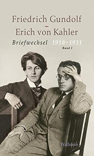 Friedrich Gundolf / Erich von Kahler / Klaus Pott / Petra Kuse. Briefwechsel 1910-1931 - Mit Auszügen aus dem Briefwechsel Friedrich Gundolf - Fine von Kahler. Wallstein, 2012.