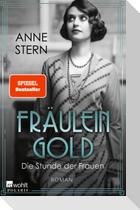 Fräulein Gold: Die Stunde der Frauen