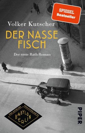 Volker Kutscher. Der nasse Fisch - Der erste Rath-Roman. Piper, 2020.