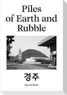 Piles of Earth and Rubble
