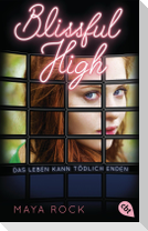 BLISSFUL HIGH - Das Leben kann tödlich enden