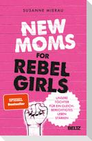 New Moms for Rebel Girls
