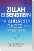 The Audacity of Races and Genders