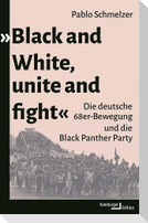 »Black and White, unite and fight»