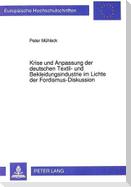 Krise und Anpassung der deutschen Textil- und Bekleidungsindustrie im Lichte der Fordismus-Diskussion