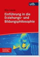 Einführung in die Erziehungs- und Bildungsphilosophie