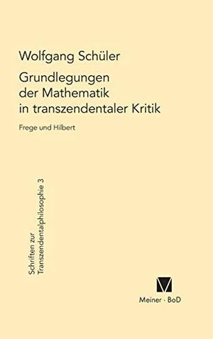 Schüler, Wolfgang. Grundlegungen der Mathematik i
