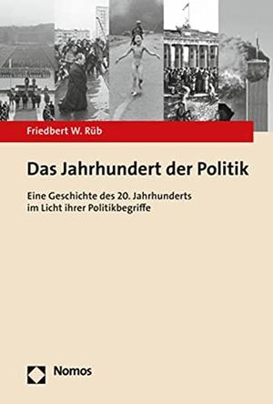 Friedbert W. Rüb. Das Jahrhundert der Politik - E
