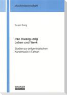Pan Hwang-long. Leben und Werk