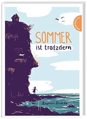 Espen Dekko / Karoline Hippe. Sommer ist trotzdem. Thienemann in der Thienemann-Esslinger Verlag GmbH, 2020.
