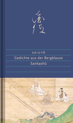 Saigyô / Ekkehard Max / Ekkehard May. Gedichte aus der Bergklause - Sankashû. Mit einem Kommentar, Annotationen und zahlreichen Abbildungen. Dieterich'sche Verlagsbuchh. Mainz, 2018.