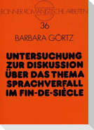 Untersuchung zur Diskussion über das Thema Sprachverfall im Fin-de-Siècle