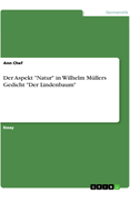 """Der Aspekt """"Natur"""" in Wilhelm Müllers Gedicht """"Der Lindenbaum"""""""
