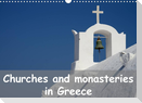 Churches and monasteries in Greece (Wall Calendar 2022 DIN A3 Landscape)