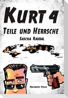 Kurt 4 - Teile und herrsche