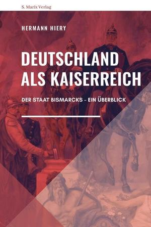 Hiery, Hermann. Deutschland als Kaiserreich - Der