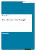 Kurt Schumacher - Eine Biographie