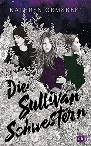 Ormsbee, Kathryn. Die Sullivan-Schwestern. cbj, 2021.