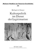 Kulturpolitik im Dienst der Legitimation