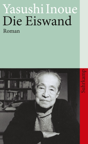 Yasushi Inoue / Oscar Benl. Die Eiswand - Roman. S